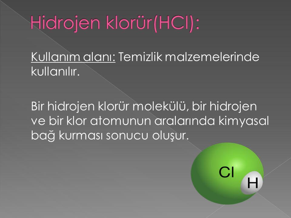 Kullanım alanı: Temizlik malzemelerinde kullanılır. Bir hidrojen klorür molekülü, bir hidrojen ve bir klor atomunun aralarında kimyasal bağ kurması so