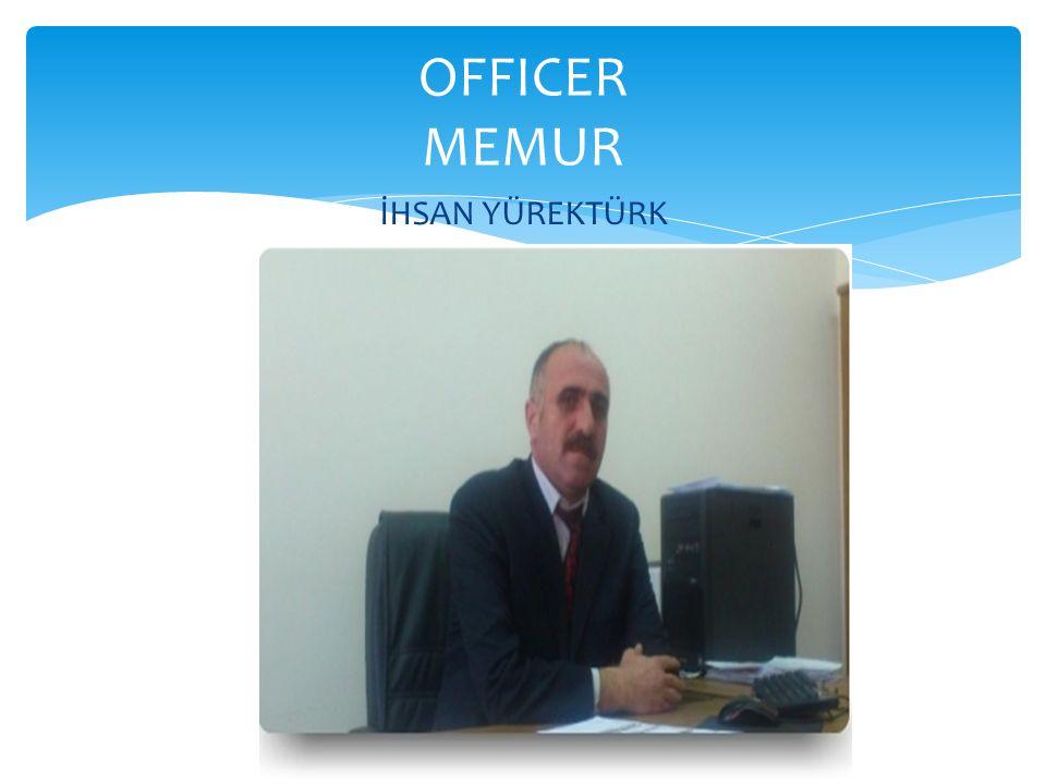 İHSAN YÜREKTÜRK OFFICER MEMUR