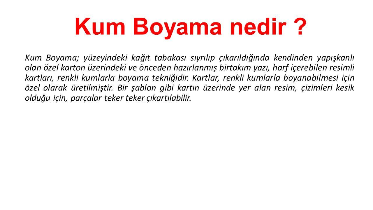 Kum Boyama nerelerde yapılır .