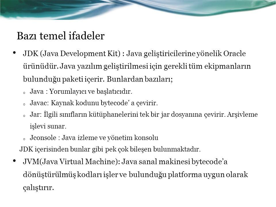 JDK'yı Elde Etme JDK Oracle tarafından ücretsiz olarak dağıtılmaktadır.