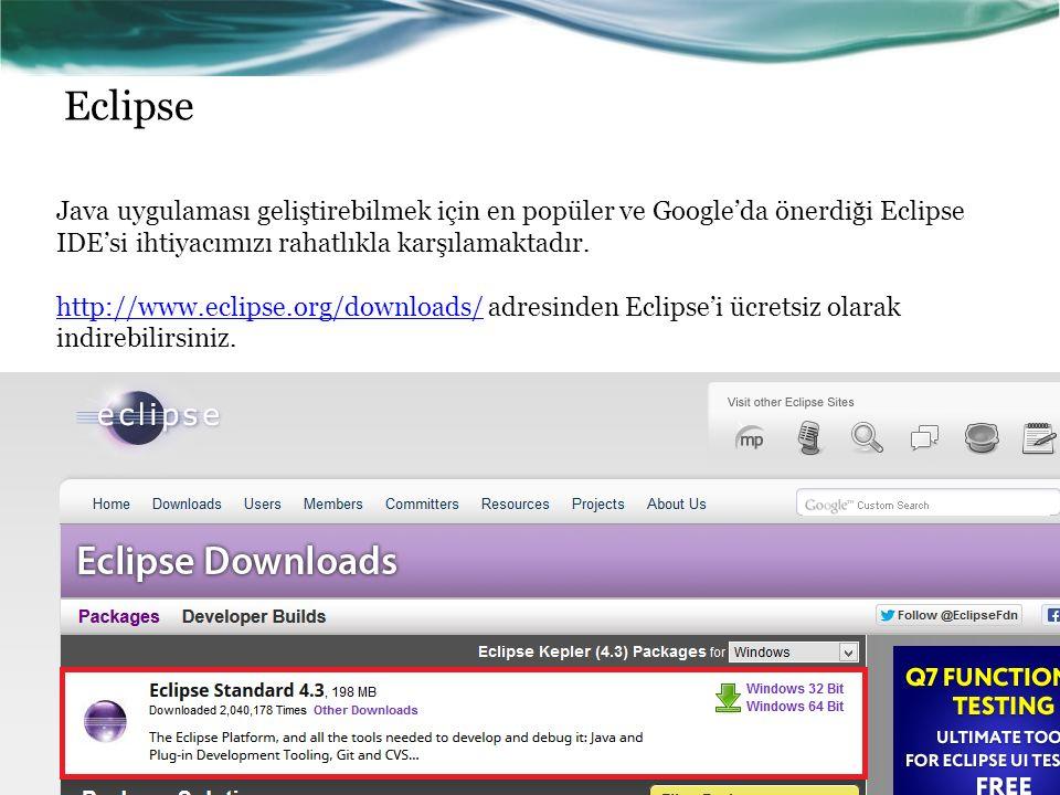 Eclipse Java uygulaması geliştirebilmek için en popüler ve Google'da önerdiği Eclipse IDE'si ihtiyacımızı rahatlıkla karşılamaktadır. http://www.eclip