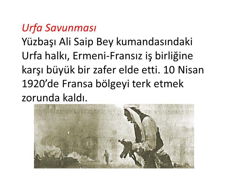Urfa Savunması Yüzbaşı Ali Saip Bey kumandasındaki Urfa halkı, Ermeni-Fransız iş birliğine karşı büyük bir zafer elde etti. 10 Nisan 1920'de Fransa bö
