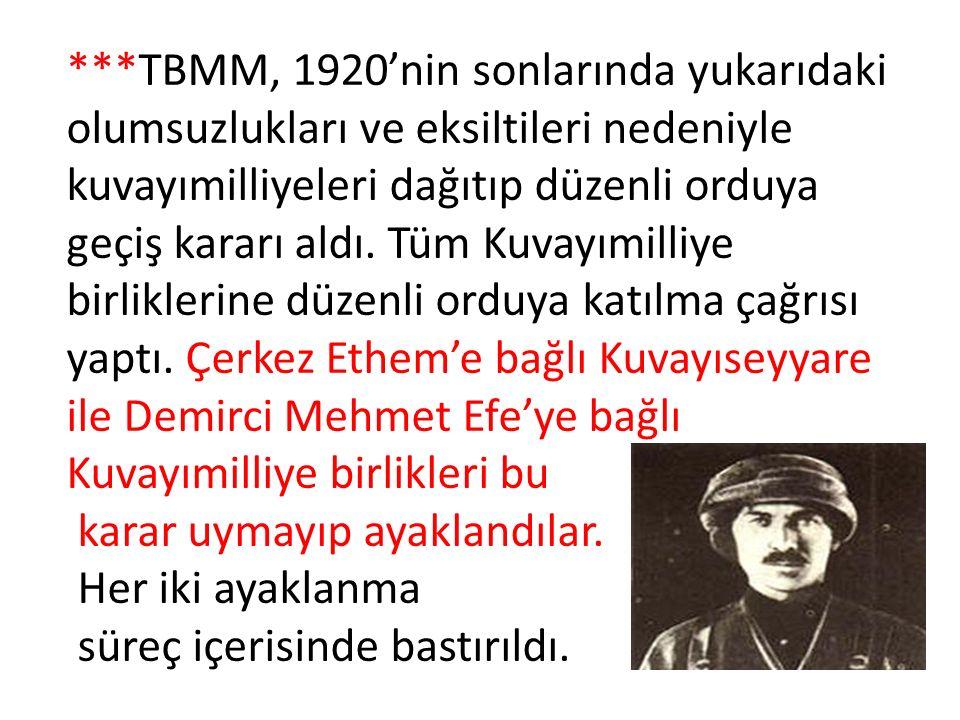 ***TBMM, 1920'nin sonlarında yukarıdaki olumsuzlukları ve eksiltileri nedeniyle kuvayımilliyeleri dağıtıp düzenli orduya geçiş kararı aldı. Tüm Kuvayı
