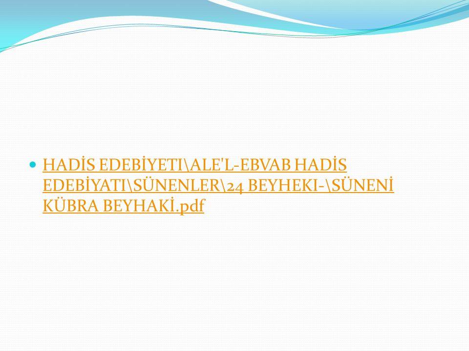HADİS EDEBİYETI\ALE L-EBVAB HADİS EDEBİYATI\SÜNENLER\24 BEYHEKI-\SÜNENİ KÜBRA BEYHAKİ.pdf HADİS EDEBİYETI\ALE L-EBVAB HADİS EDEBİYATI\SÜNENLER\24 BEYHEKI-\SÜNENİ KÜBRA BEYHAKİ.pdf