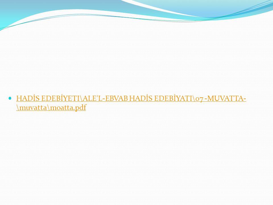 HADİS EDEBİYETI\ALE L-EBVAB HADİS EDEBİYATI\07 -MUVATTA- \muvatta\moatta.pdf HADİS EDEBİYETI\ALE L-EBVAB HADİS EDEBİYATI\07 -MUVATTA- \muvatta\moatta.pdf