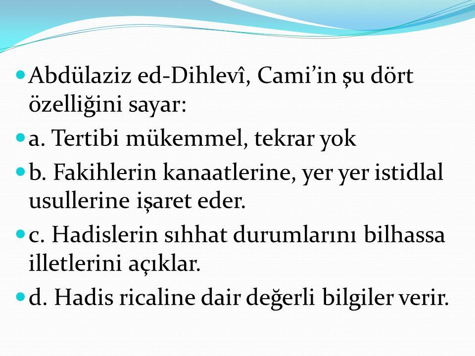 Abdülaziz ed-Dihlevî, Cami'in şu dört özelliğini sayar: a.