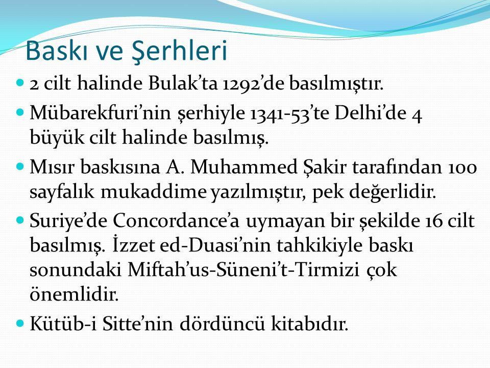 Baskı ve Şerhleri 2 cilt halinde Bulak'ta 1292'de basılmıştır.