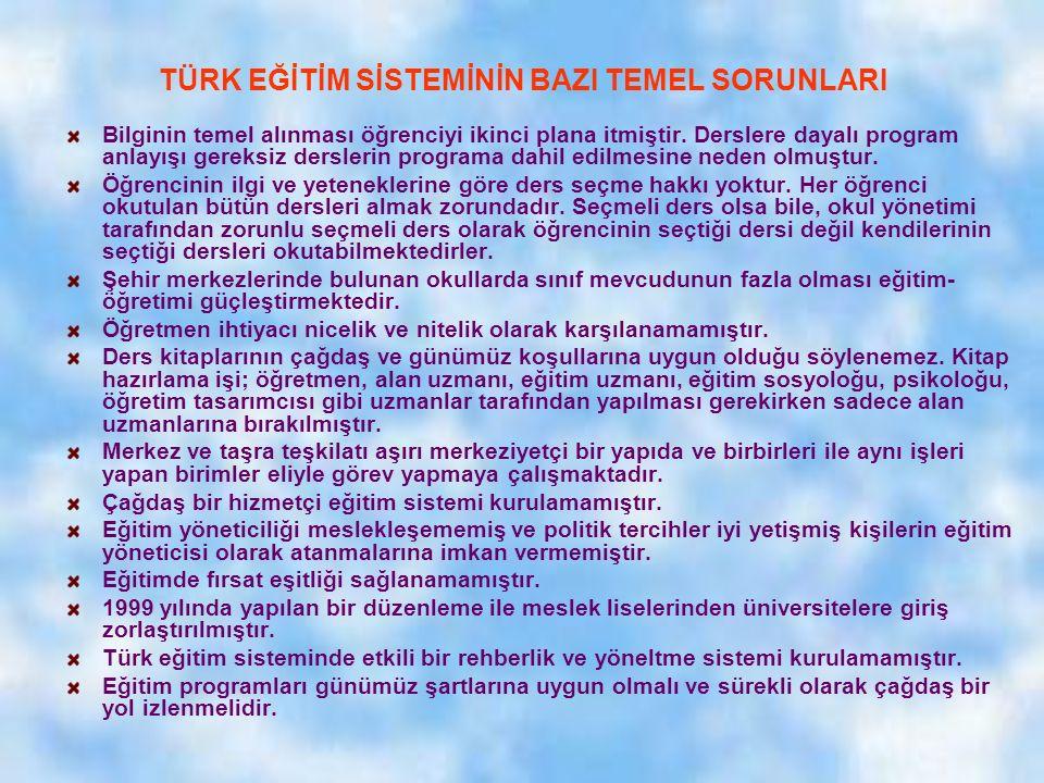 TÜRK MİLLİ EĞİTİM SİSTEMİNİN GENEL YAPISI Milli Eğitim Temel Kanununa göre Türk eğitim sistemi Örgün ve Yaygın olmak üzere iki ana bölümden oluşmaktad
