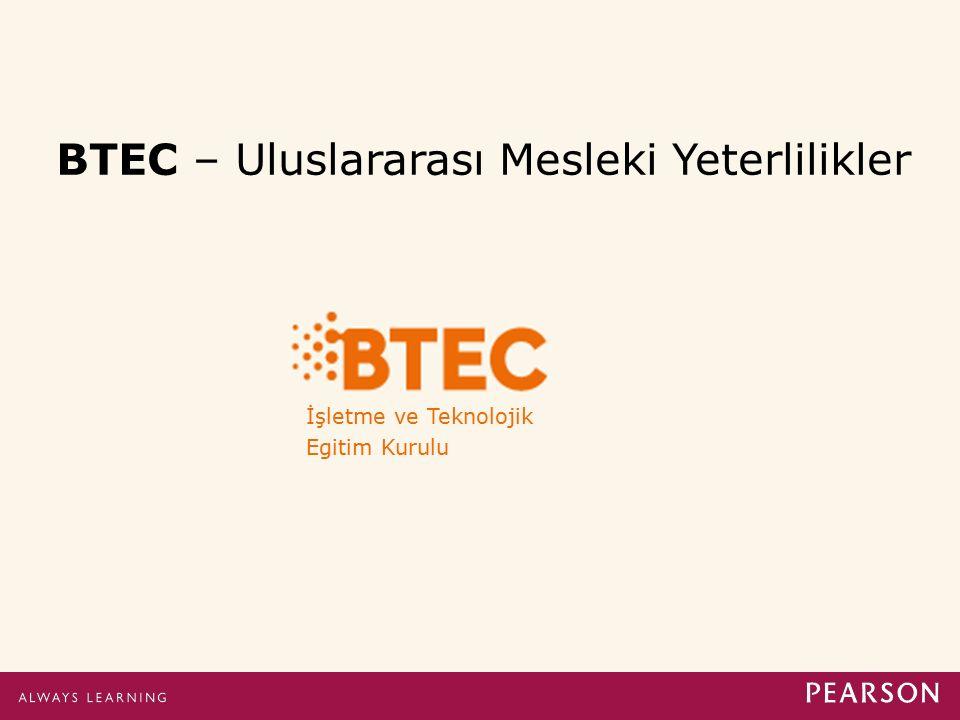 BTEC – Uluslararası Mesleki Yeterlilikler İşletme ve Teknolojik Egitim Kurulu