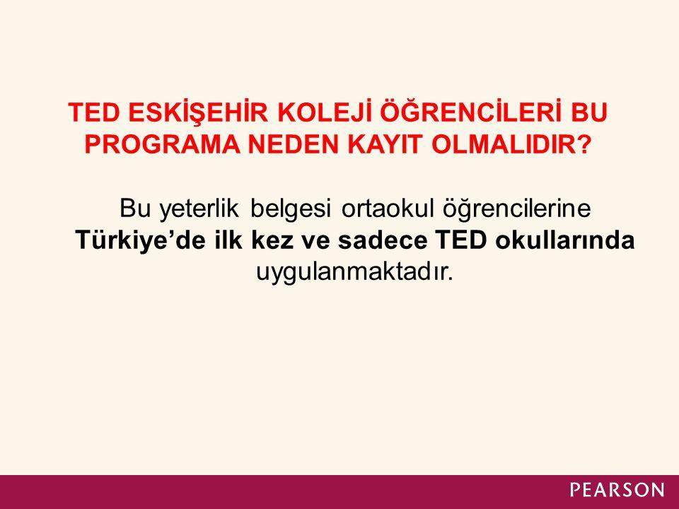 TED ESKİŞEHİR KOLEJİ ÖĞRENCİLERİ BU PROGRAMA NEDEN KAYIT OLMALIDIR? Bu yeterlik belgesi ortaokul öğrencilerine Türkiye'de ilk kez ve sadece TED okulla