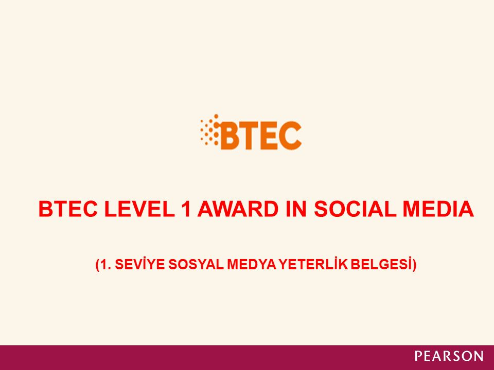 BTEC LEVEL 1 AWARD IN SOCIAL MEDIA (1. SEVİYE SOSYAL MEDYA YETERLİK BELGESİ)