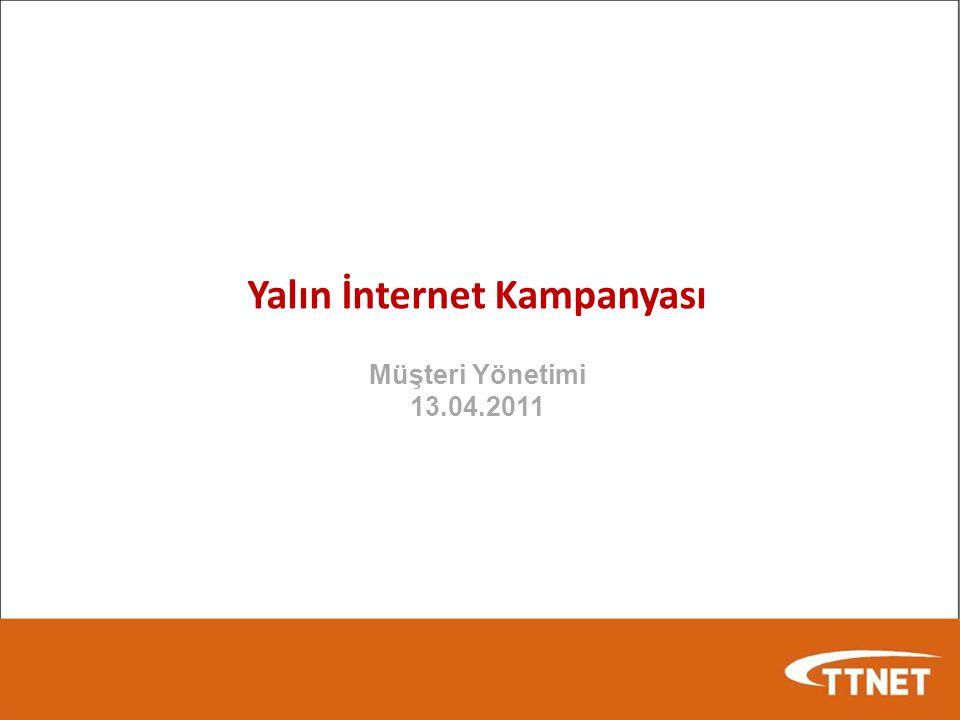 Yalın İnternet Kampanyası Müşteri Yönetimi 13.04.2011