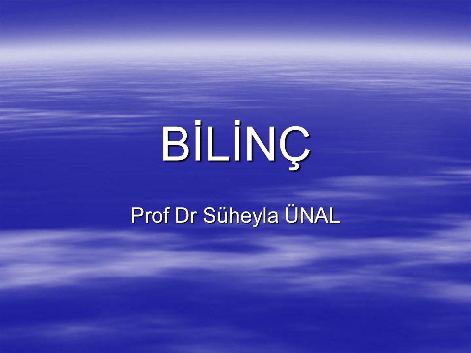 BİLİNÇ Prof Dr Süheyla ÜNAL