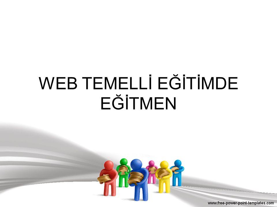 WEB TEMELLİ EĞİTİMDE EĞİTMEN