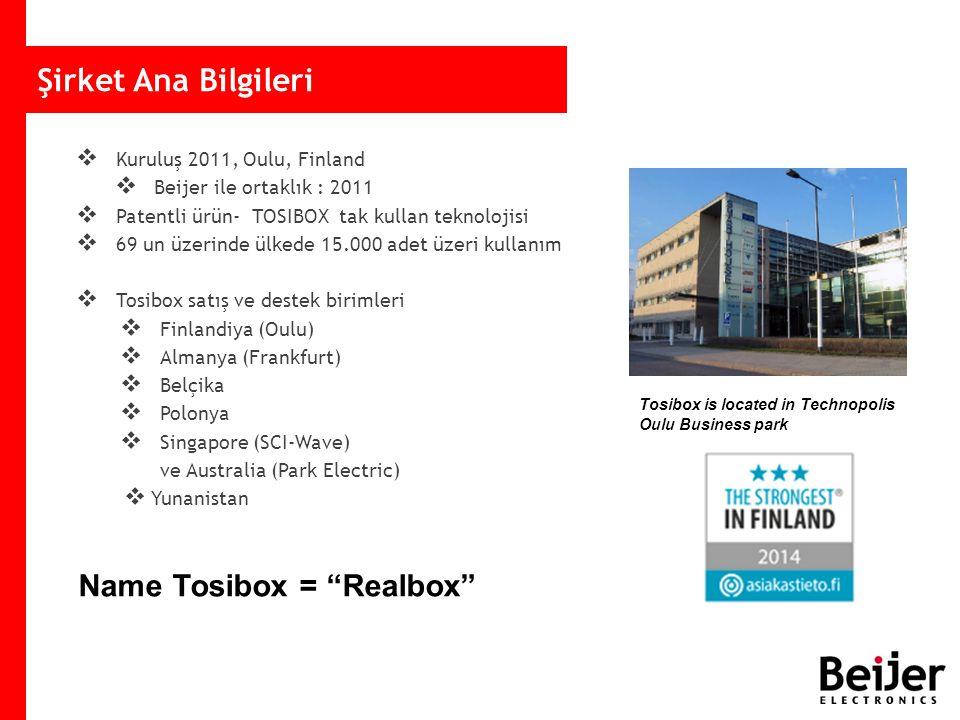 Şirket Ana Bilgileri  Kuruluş 2011, Oulu, Finland  Beijer ile ortaklık : 2011  Patentli ürün- TOSIBOX tak kullan teknolojisi  69 un üzerinde ülkede 15.000 adet üzeri kullanım  Tosibox satış ve destek birimleri  Finlandiya (Oulu)  Almanya (Frankfurt)  Belçika  Polonya  Singapore (SCI-Wave) ve Australia (Park Electric)  Yunanistan Tosibox is located in Technopolis Oulu Business park Name Tosibox = Realbox