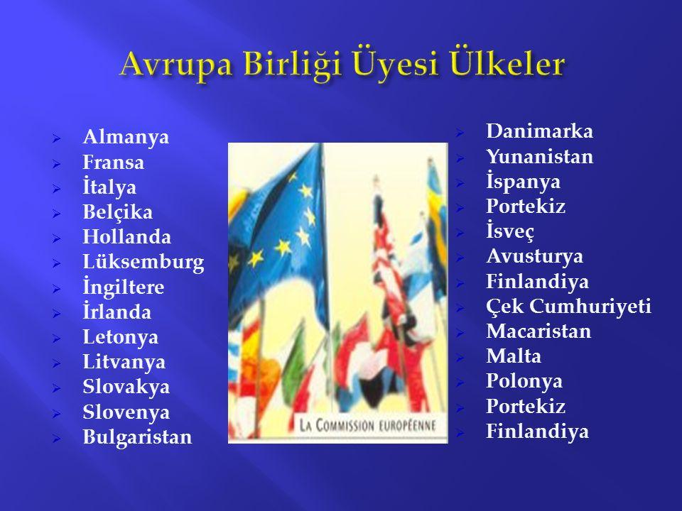 Almanya  Fransa  İtalya  Belçika  Hollanda  Lüksemburg  İngiltere  İrlanda  Letonya  Litvanya  Slovakya  Slovenya  Bulgaristan  Danimar