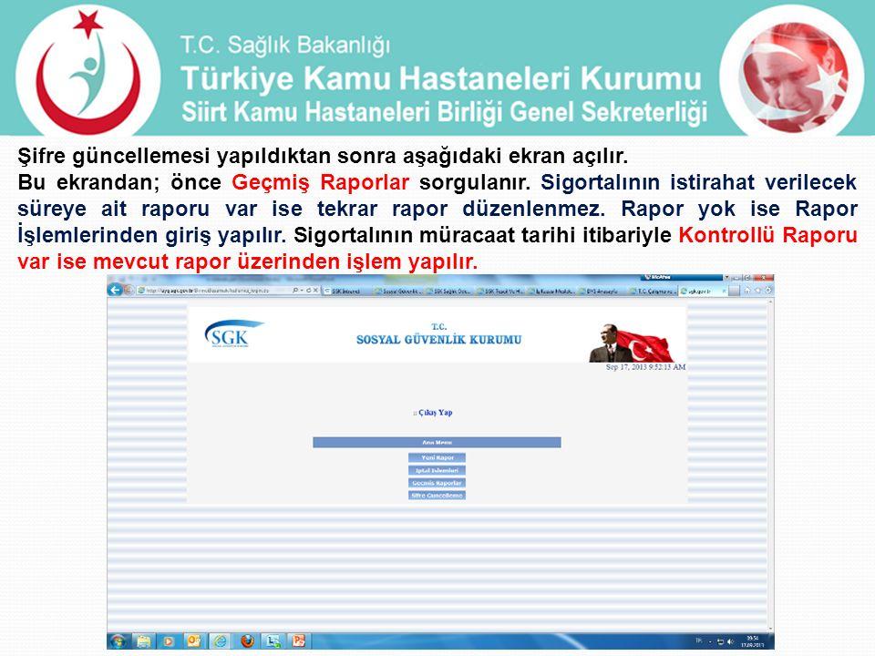 Şifre güncellemesi yapıldıktan sonra aşağıdaki ekran açılır. Bu ekrandan; önce Geçmiş Raporlar sorgulanır. Sigortalının istirahat verilecek süreye ait