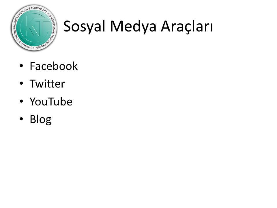 Sosyal Medya Araçları Facebook Twitter YouTube Blog