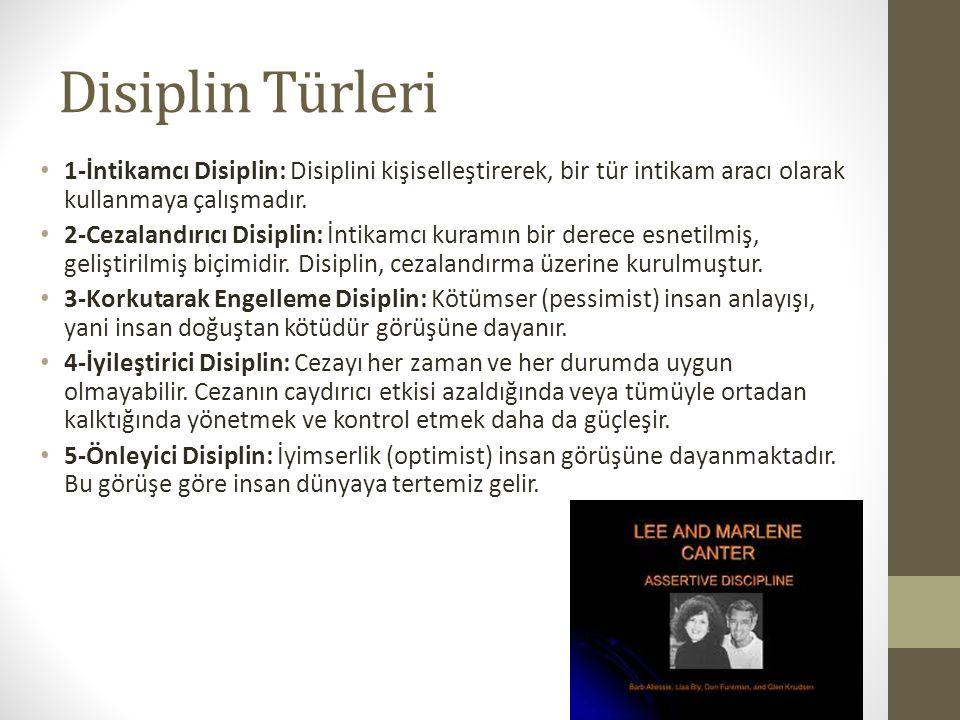 Disiplin Türleri 1-İntikamcı Disiplin: Disiplini kişiselleştirerek, bir tür intikam aracı olarak kullanmaya çalışmadır.