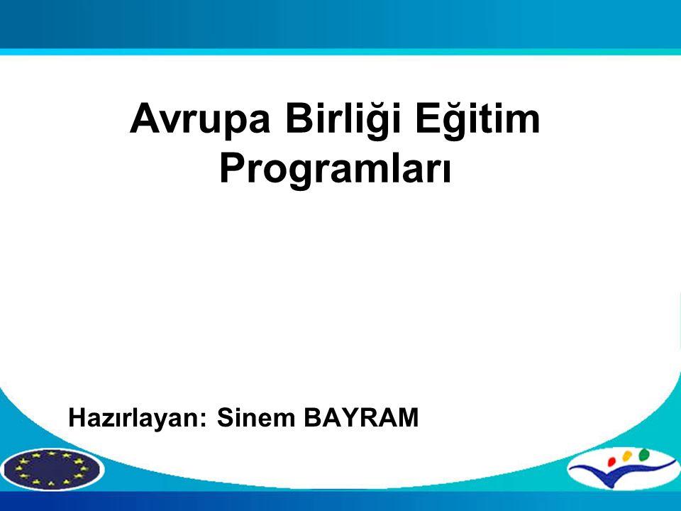 Avrupa Birliği Eğitim Programları Hazırlayan: Sinem BAYRAM