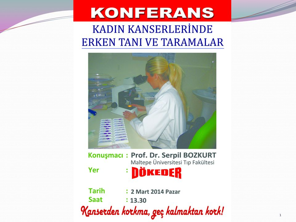 Prof. Dr. Serpil Bozkurt Maltepe Üniversitesi Tıp Fak. Kadın Hastalıkları Ve Doğum ABD