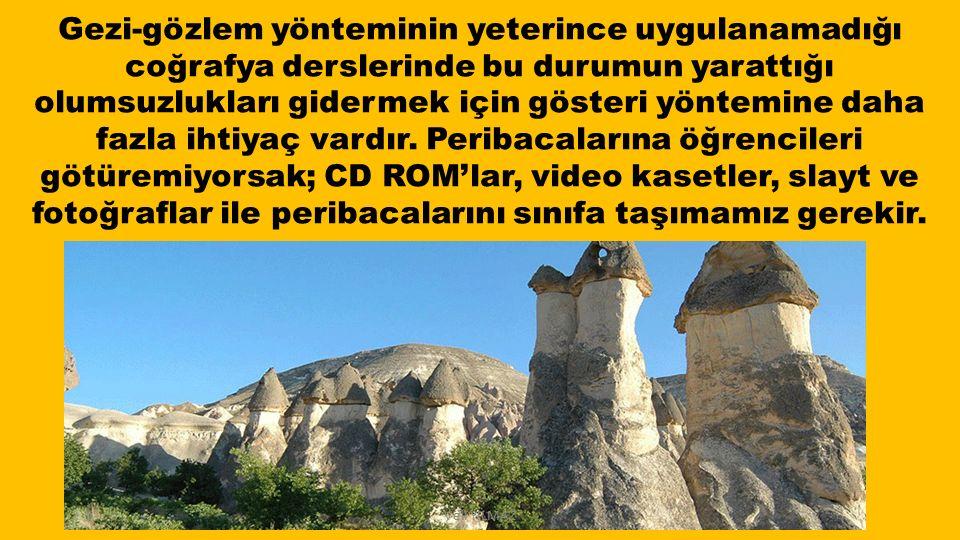 Veli YILMAZ Gezi-gözlem yönteminin yeterince uygulanamadığı coğrafya derslerinde bu durumun yarattığı olumsuzlukları gidermek için gösteri yöntemine d