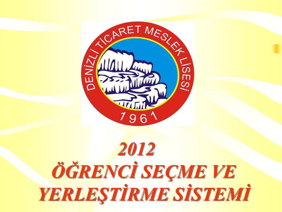 2012 ÖĞRENCİ SEÇME VE YERLEŞTİRME SİSTEMİ