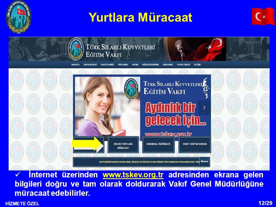12/29 HİZMETE ÖZEL İnternet üzerinden www.tskev.org.tr adresinden ekrana gelen bilgileri doğru ve tam olarak doldurarak Vakıf Genel Müdürlüğüne müracaat edebilirler.