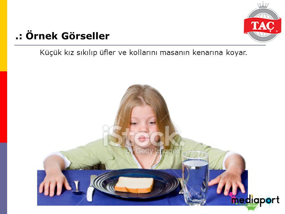 .: Örnek Görseller Küçük kız sıkılıp üfler ve kollarını masanın kenarına koyar.