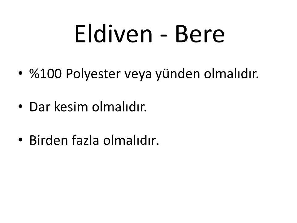 Eldiven - Bere %100 Polyester veya yünden olmalıdır. Dar kesim olmalıdır. Birden fazla olmalıdır.