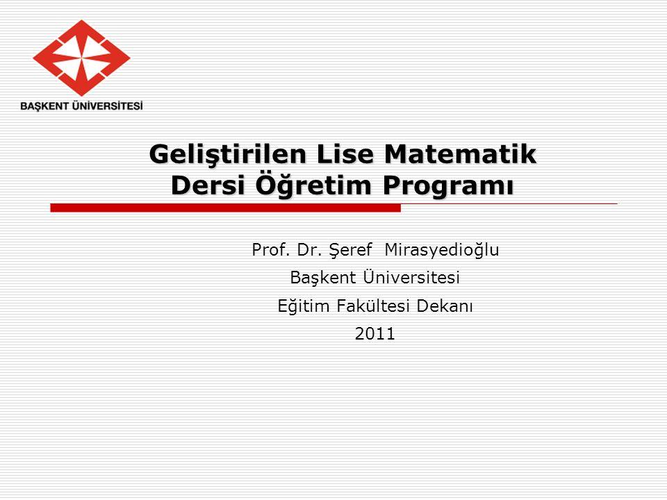 Geliştirilen Lise Matematik Dersi Öğretim Programı Prof.