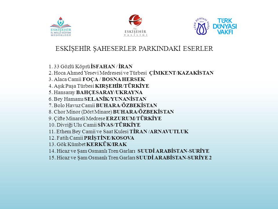 16.Hümayun Türbesi YENİ DELHİ/HİNDİSTAN 17. Sultan Sencer Türbesi MERV/TÜRKMENİSTAN 18.