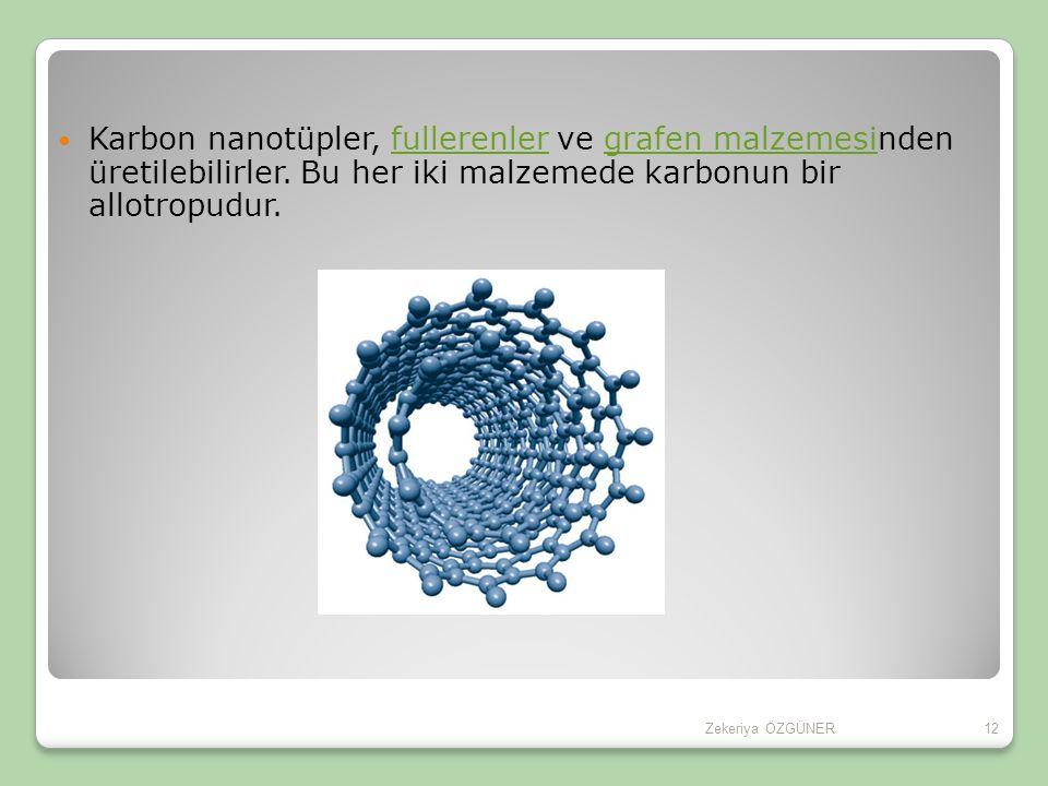 Karbon nanotüpler, fullerenler ve grafen malzemesinden üretilebilirler.