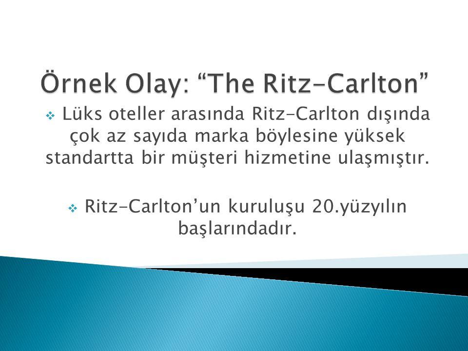  Lüks oteller arasında Ritz-Carlton dışında çok az sayıda marka böylesine yüksek standartta bir müşteri hizmetine ulaşmıştır.  Ritz-Carlton'un kurul