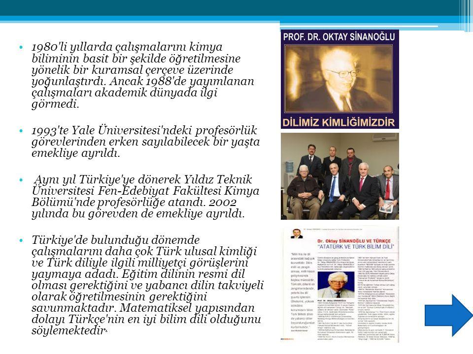 1962 yılında Orta Doğu Teknik Üniversitesi mütevelli heyeti yalnız Oktay Sinanoğlu'na mahsus olmak üzere kendisine Danışman Profesör ünvanını verdi. Y
