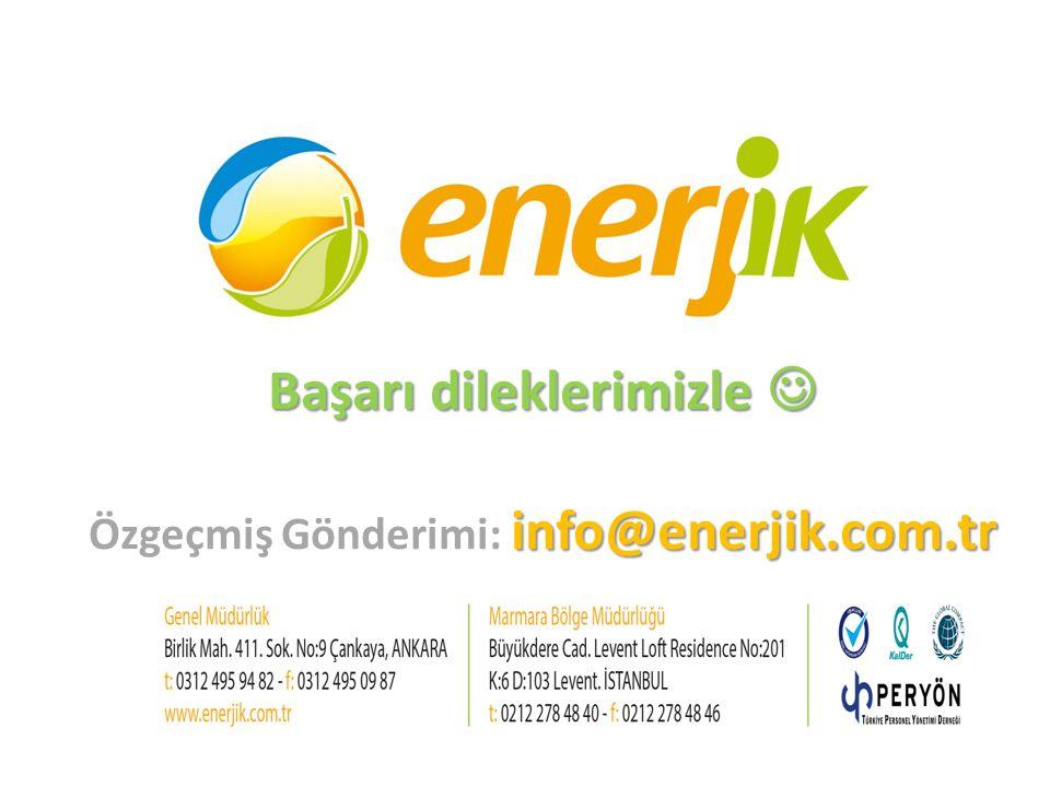 Başarı dileklerimizle info@enerjik.com.tr Başarı dileklerimizle Özgeçmiş Gönderimi: info@enerjik.com.tr