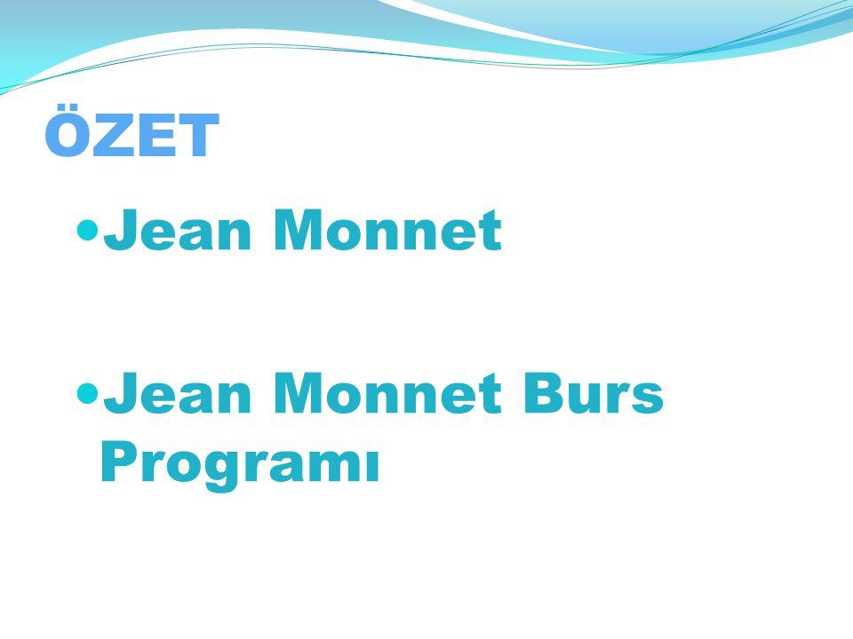 ÖZET Jean Monnet Jean Monnet Burs Programı
