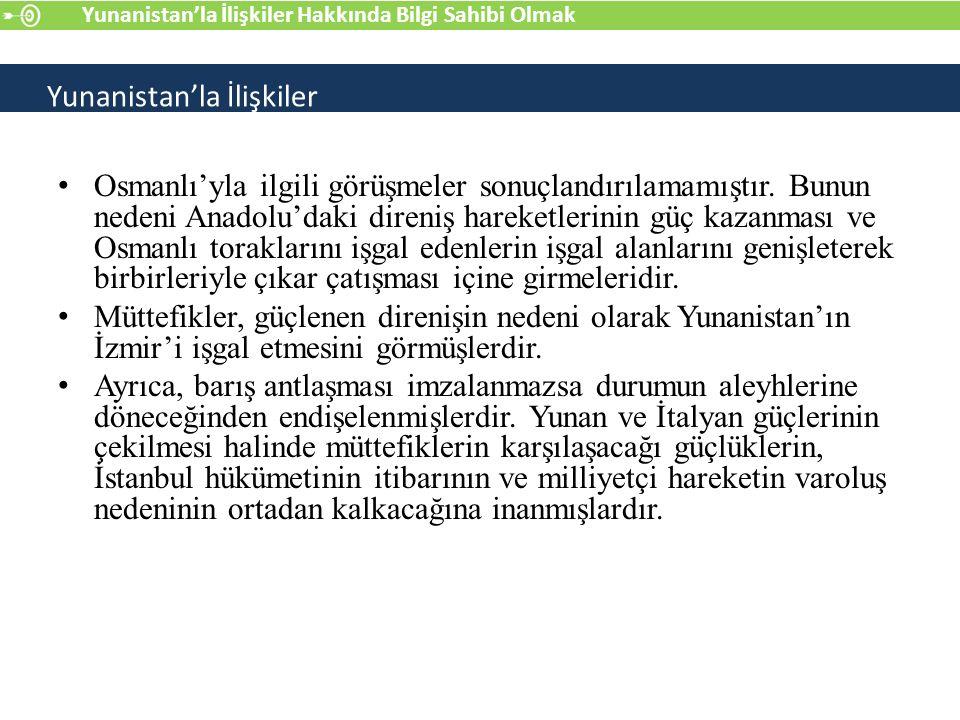 Osmanlı'yla ilgili görüşmeler sonuçlandırılamamıştır.