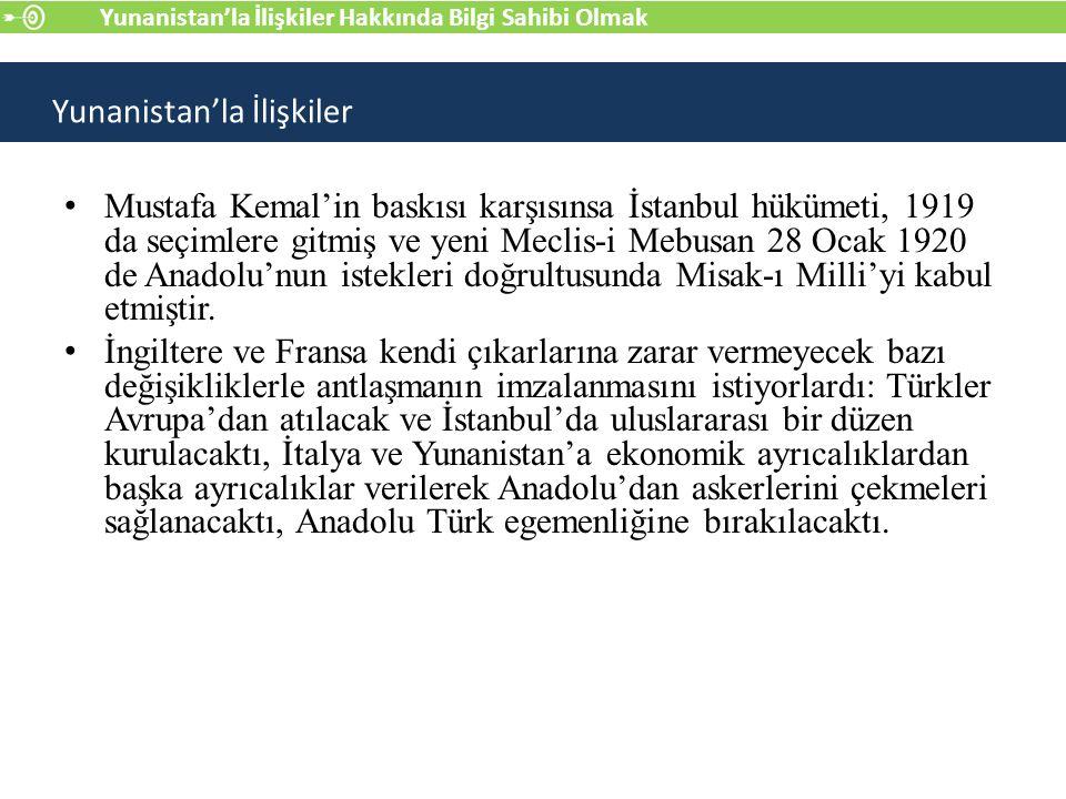 Mustafa Kemal'in baskısı karşısınsa İstanbul hükümeti, 1919 da seçimlere gitmiş ve yeni Meclis-i Mebusan 28 Ocak 1920 de Anadolu'nun istekleri doğrultusunda Misak-ı Milli'yi kabul etmiştir.