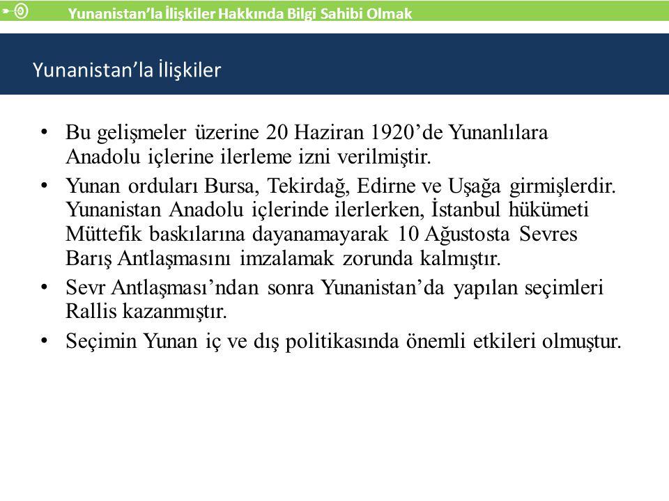 Bu gelişmeler üzerine 20 Haziran 1920'de Yunanlılara Anadolu içlerine ilerleme izni verilmiştir.
