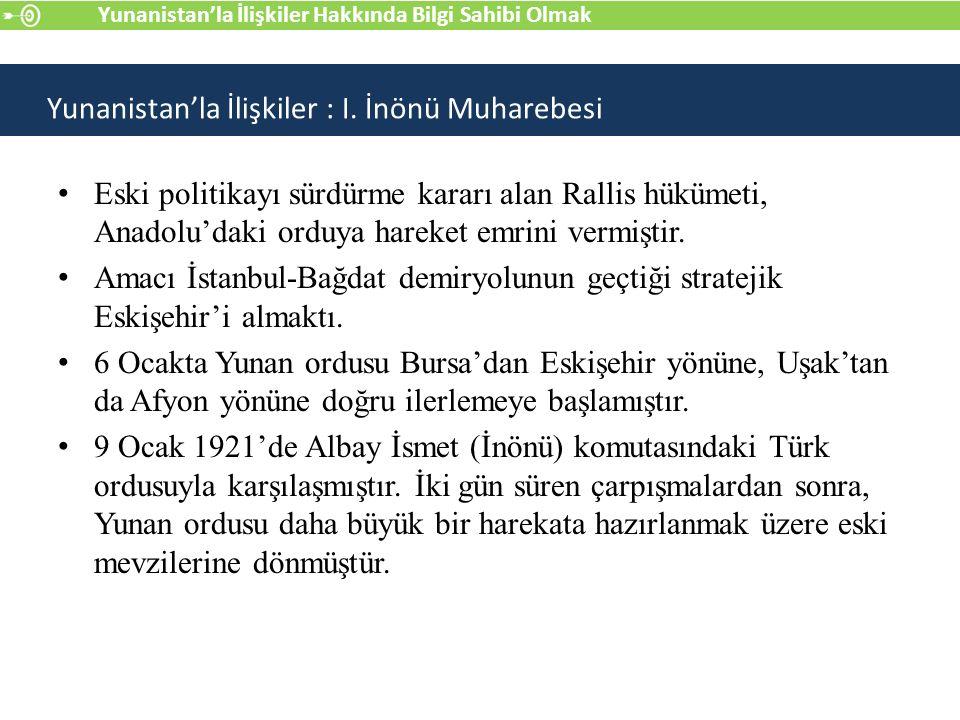 Eski politikayı sürdürme kararı alan Rallis hükümeti, Anadolu'daki orduya hareket emrini vermiştir.