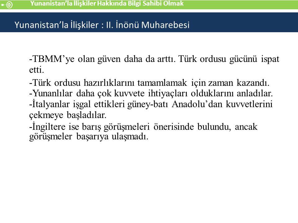 -TBMM'ye olan güven daha da arttı.Türk ordusu gücünü ispat etti.