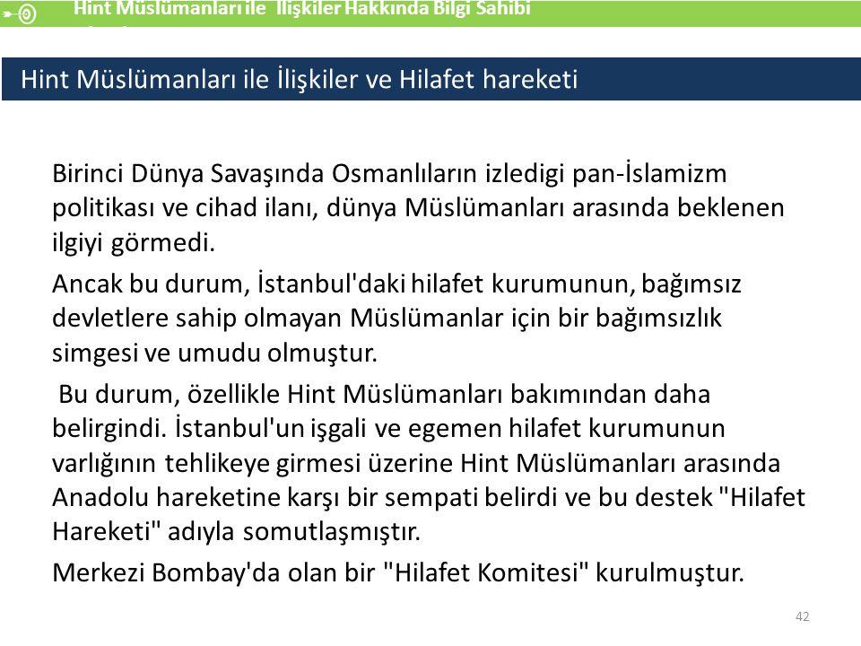 Birinci Dünya Savaşında Osmanlıların izledigi pan-İslamizm politikası ve cihad ilanı, dünya Müslümanları arasında beklenen ilgiyi görmedi.