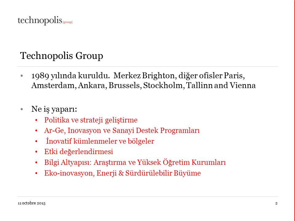 11 octobre 20152 Technopolis Group 1989 yılında kuruldu. Merkez Brighton, diğer ofisler Paris, Amsterdam, Ankara, Brussels, Stockholm, Tallinn and Vie