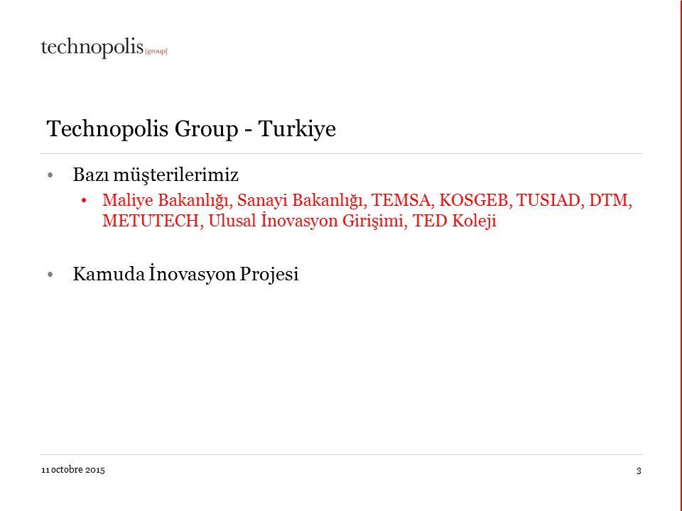 11 octobre 20153 Technopolis Group - Turkiye Bazı müşterilerimiz Maliye Bakanlığı, Sanayi Bakanlığı, TEMSA, KOSGEB, TUSIAD, DTM, METUTECH, Ulusal İnov
