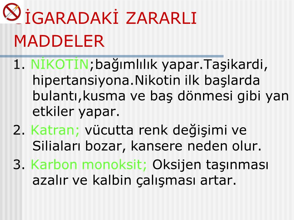 SİGARADAKİ ZARARLI MADDELER 1.