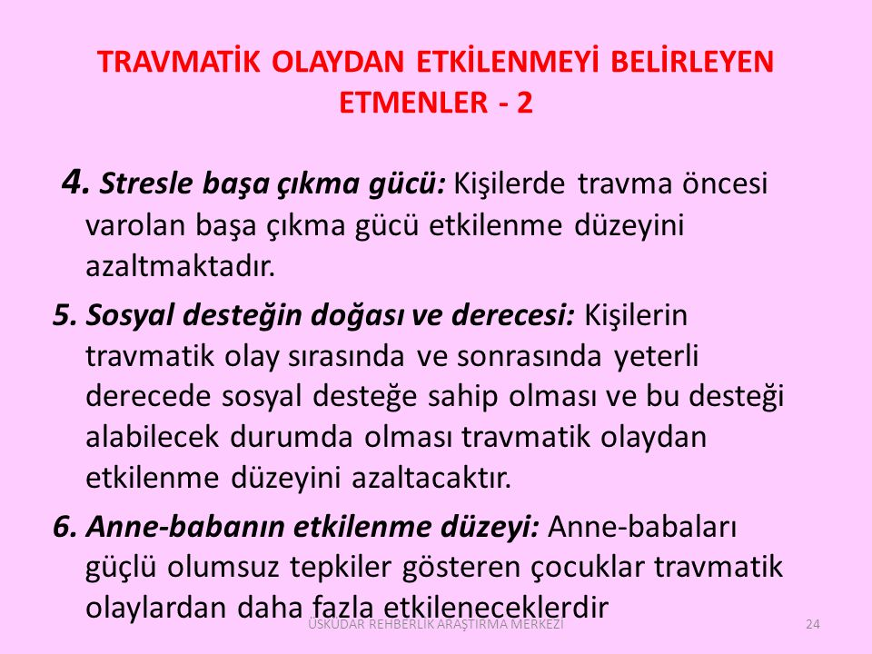TRAVMATİK OLAYDAN ETKİLENMEYİ BELİRLEYEN ETMENLER - 2 4.