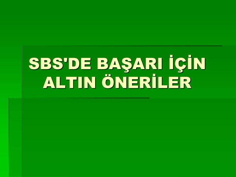 SBS DE BAŞARI İÇİN ALTIN ÖNERİLER