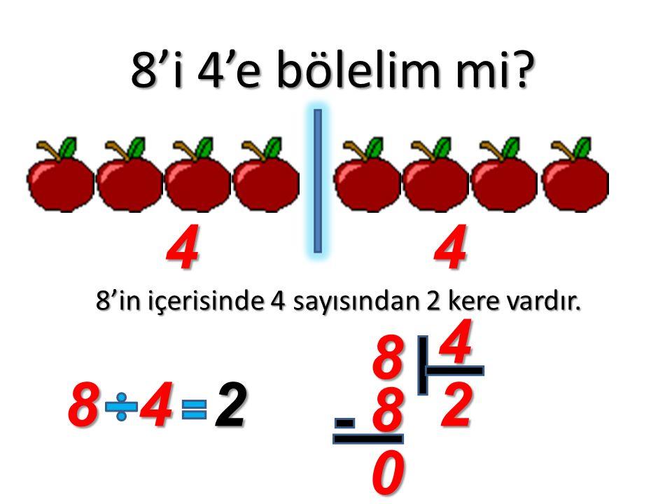 8'i 4'e bölelim mi? 8'in içerisinde 4 sayısından 2 kere vardır. 44 842 8 4 2 8 0