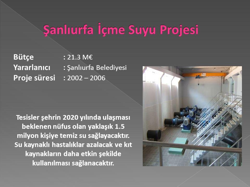 Bütçe : 21.3 M€ Yararlanıcı : Şanlıurfa Belediyesi Proje süresi : 2002 – 2006 Tesisler şehrin 2020 yılında ulaşması beklenen nüfus olan yaklaşık 1.5 milyon kişiye temiz su sağlayacaktır.